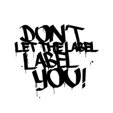 """Offizielles Logo """"Dont Let The Label Label You!"""" 2016"""